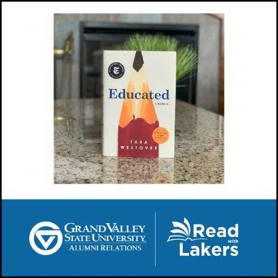 Read with Lakers, a picture of the book Educated by Tara Westover, and the GVSU Alumni Relations logo